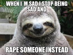 Sad sloth - WeKnowMemes Generator via Relatably.com