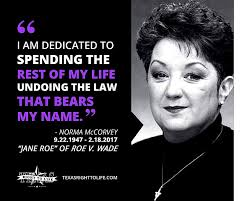 roe v wade the neoconservative christian right norma mccorvey quote undoing roe v wade