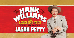 <b>Hank Williams - The</b> Lonesome Tour - Select Your Tickets