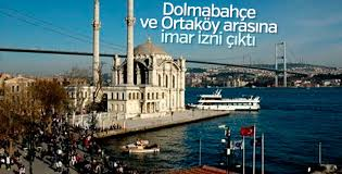 Dolmabahçe ve Ortaköy arasına imar izni çıktı