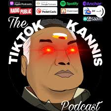 The TikTok Kannis Podcast