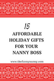 holiday gifts from nanny to employers the funny nanny