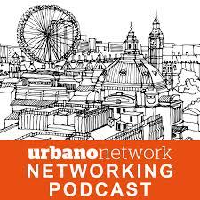 Urbano Network Networking Podcast