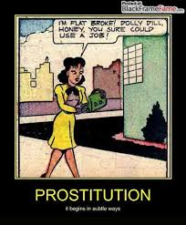 Prostitution it begins in subtle ways | Demotivational Poster ... via Relatably.com
