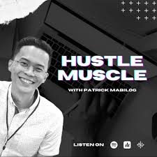 Hustle Muscle with Patrick Mabilog
