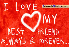 I Love my Best Friend Always and forever quotes image