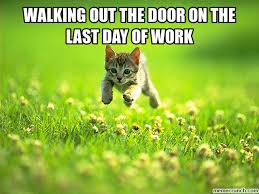 walking out the door on the last day of work via Relatably.com