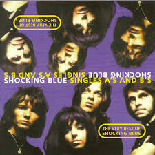 The Very Best Of <b>Shocking Blue</b> (Part <b>One</b> - The A Sides)