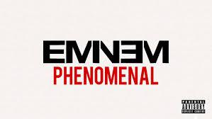 Image result for LYRICS OF PHENOMENAL BY EMINEM