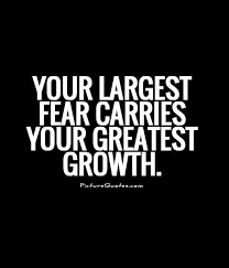 Your largest fear carries your greatest growth quote | Picture ...