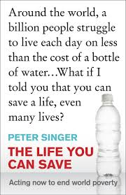 ethics in the real world brief essays on things that matter peter singer 24 95 the life you can save