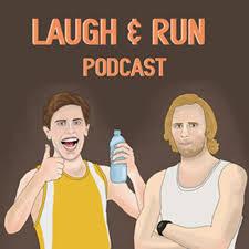 Laugh & Run Podcast