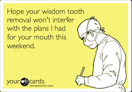 Wisdom Tooth Funny Quotes. QuotesGram via Relatably.com