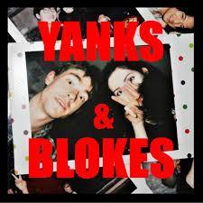 Yanks and Blokes