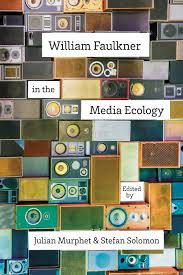 lsu press books william faulkner in the media ecology book cover image middot press release