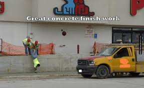 Funny memes - Great concrete finish work | FunnyMeme.com via Relatably.com
