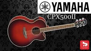 <b>Электроакустическая гитара YAMAHA</b> CPX500II - YouTube