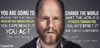 Joss-Whedon-quote-change-the-world.png via Relatably.com