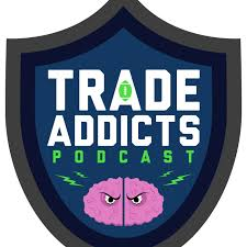 Trade Addicts Podcast
