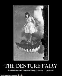Does the Denture Fairy Exist? – The Adventures of ADD Girl via Relatably.com