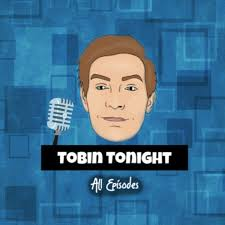 Tobin Tonight