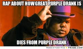Rap about how great purple drank is... - Meme Generator Captionator via Relatably.com