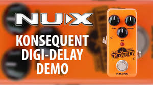 <b>NUX Konsequent Digital</b> Delay Demo (USB, Tap Tempo) - YouTube