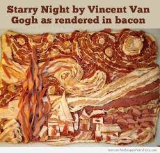Starry Night Bacon - Vincent Van Gogh Meme via Relatably.com
