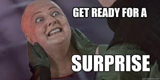 GET READY FOR A SURPRISE - Total Recall BOMB - quickmeme via Relatably.com