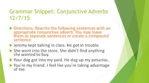 conjunctive adverbs charting data evaluating a sample essay grammar snippet conjunctive adverbs 12 7 15 61557 directions rewrite the following