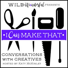 I Can Make That: Conversations with Creatives