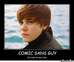 Comic Sans And Jb by gokharol - Meme Center via Relatably.com