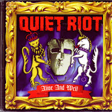 <b>Alive</b> And Well by <b>Quiet Riot</b> on Spotify
