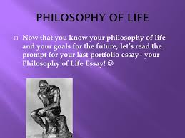 warm up most people have a statement about life or a philosophy  now that you know your philosophy of life and your goals for the future