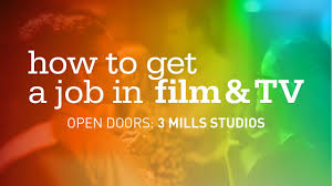 how can i get a job in film tv open doors 3 mills studios how can i get a job in film tv open doors 3 mills studios