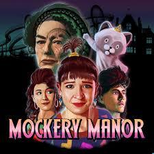 Mockery Manor