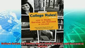 best book college rules 3rd edition how to study survive and 00 09
