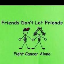 Friends don't let friends fight cancer alone, it's ok if you don't ... via Relatably.com