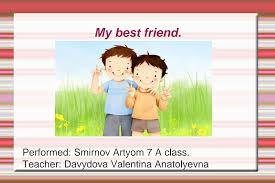 <b>My best friend</b>.