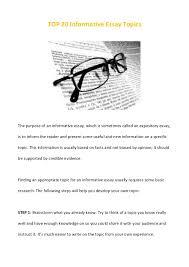 top  informative essay topicstop  informative essay topicsthe purpose of an informative essay  which is sometimes called an