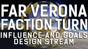 RollPlay: Far Verona    <b>Faction</b> Turn <b>Design</b> Stream    Influence Part ...