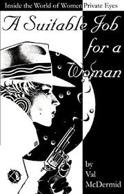 A Suitable <b>Job for a</b> Woman: Inside the World of Private Eyes ...