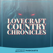 Lovecraft Country Chronicles