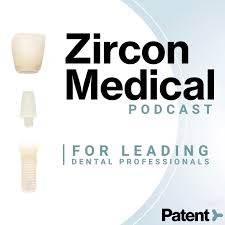 Zircon Medical Podcast | For Leading Dental Professionals