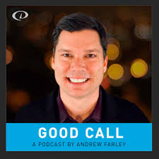 Good Call with Andrew Farley