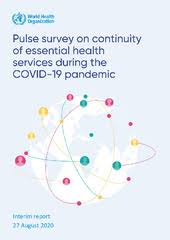 Pulse survey on continuity of <b>essential</b> health services during the ...