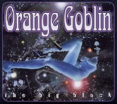 <b>Orange Goblin - The</b> Big Black - Amazon.com Music