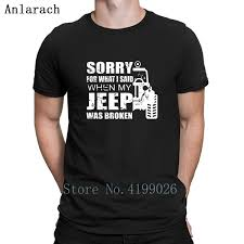 <b>Sorry My Jeeps Was</b> Broken T Shirts Tops Natural 2018 Funny T ...