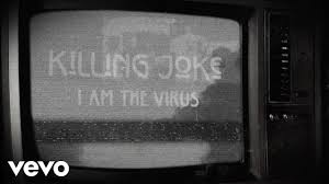<b>Killing Joke</b> - I Am The Virus (Lyric Video) - YouTube