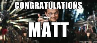 CONGRATULATIONS MATT - Great Gatsby | Meme Generator via Relatably.com